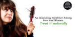 Hair Loss: An increasing incidence among men and women. Treat it naturally