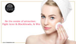 Be the centre of attraction:  Fight Acne & Blackheads, & Win