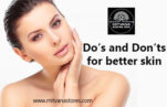 Do's and Don'ts for better skin