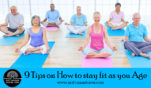 9 Tips on How to stay fit as you Age