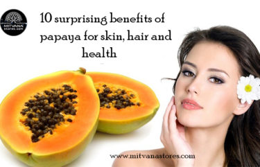 10 surprising benefits of papaya for skin, hair and health