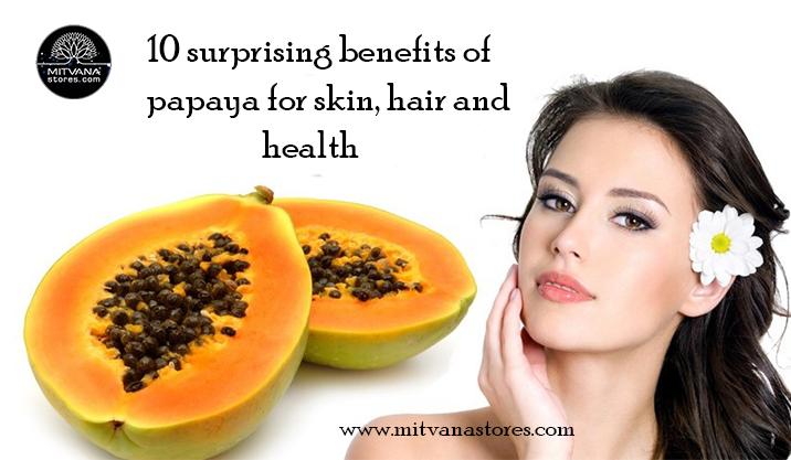 10 surprising benefits of papaya for skin, hair and health