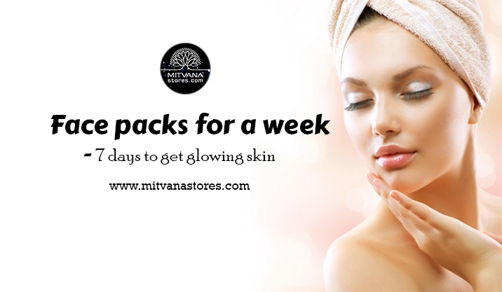 Face packs for a week - 7 days to get glowing skin