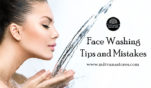 Face Washing Tips and Mistakes