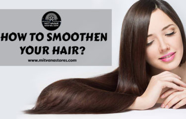 How to smoothen your hair?