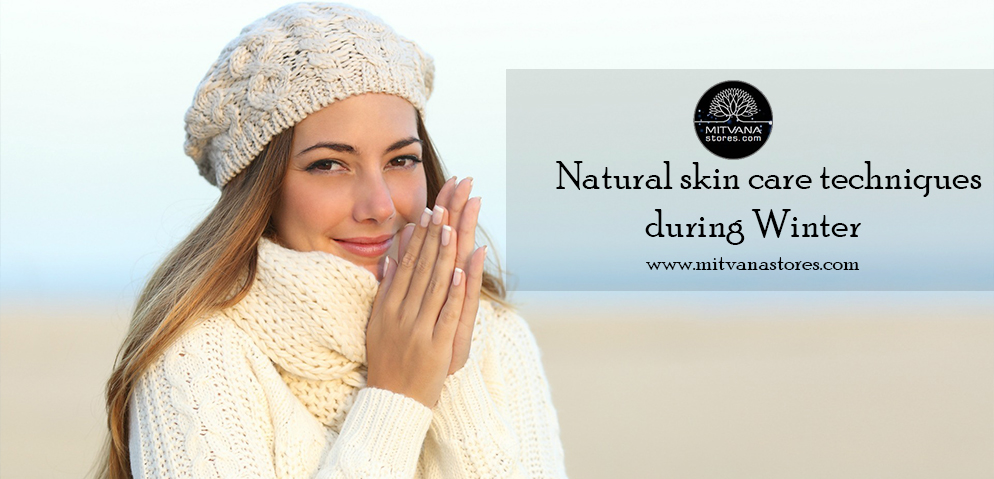 Natural skin care techniques during winter