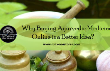 Why Buying Ayurvedic Medicines Online is a Better Idea?
